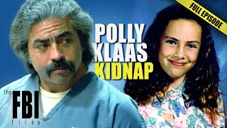 Polly Klaas: Kidnapped   FULL EPISODE   The FBI Files