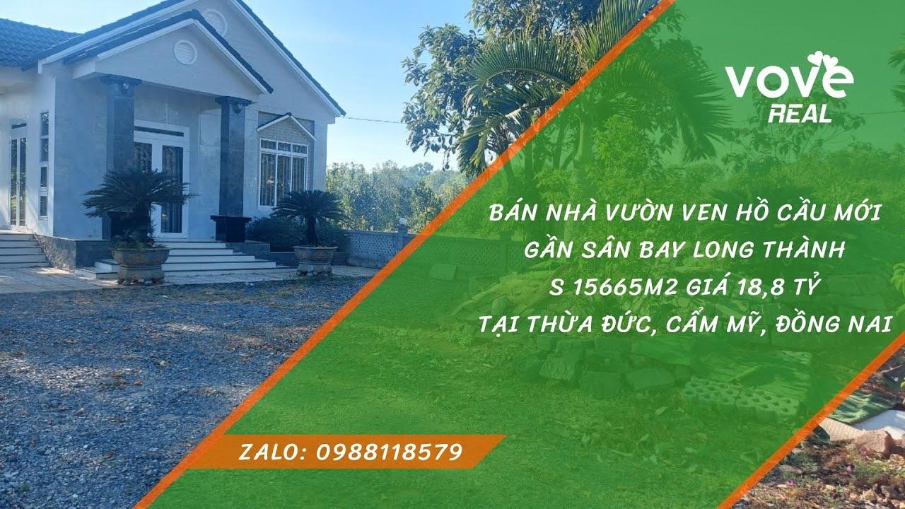 D029, bán nhà vườn ven hồ Cầu Mới, gần sân bay, S 15665m2, 18,8 tỷ tại Thừa Đức, Cẩm Mỹ, Đồng Nai