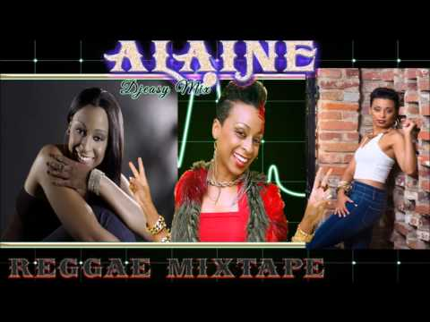 Alaine Best Of Reggae Lovers Rock Mixtape mix by   Djeasy