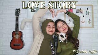 LOVE STORY - Taylor swift Cover By Eltasya Natasha ft. Indah Aqila