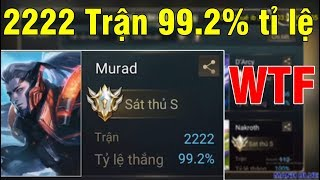 Tin Được Không ?? Murad 2222 Trận 99,2% Tỉ Lệ Thắng ! Show Acc Tỉ Lệ Thắng Đẹp Nhất Liên Quân