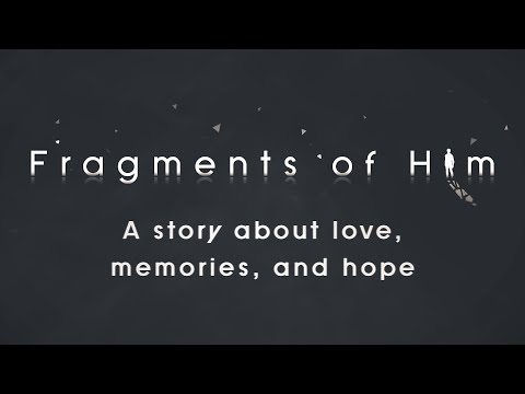 Fragments of Him Cinematic Trailer