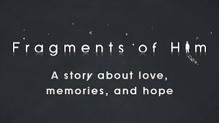 Fragments of Him Cinematic Trailer