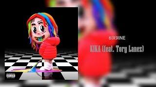 6IX9INE - KIKA (feat. Tory Lanez) [Official Audio] | Dummy Boy