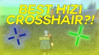 BEST CROSSHAIR?! (H1Z1)