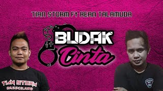 BUDAK CINTA (BUCIN) - TIAN STORM Ft REAN TALAMUDA (OFFICIAL VIDEO LYRIC)