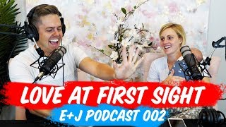 How Ellie And Jared Met And Fell In Love - Podcast 002