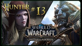 Let's Play World of Warcraft BATTLE FOR AZEROTH - 1-120 | Part 13