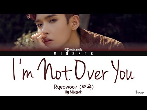 Ryeowook (려욱) - I'm Not Over You (너에게) (Color Coded/Han/Rom/Eng Lyrics)