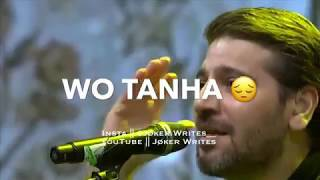 Wo Tanha Kon Hai Allah Hu Allah ~  New WhatsApp Status Video 2019    Jøker Writes