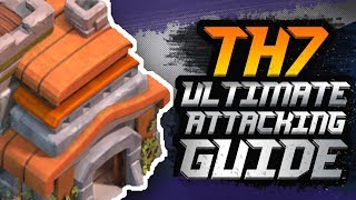 Town Hall 7 ULTIMATE Attack Strategy Guide 2018!! | Best Town Hall 7 (TH7) Attacking Strategy | COC
