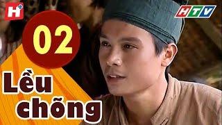 Lều Chõng - Tập 2   HTV Phim Tình Cảm Việt Nam Hay Nhất 2019