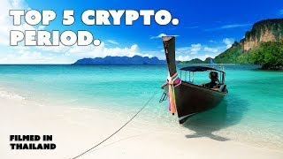 Top 5 Cryptocurrency. Period.