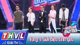 THVL   Hoán đổi cặp đôi - Tập 6   Vòng 1: Giai điệu tình yêu - H.Đông, Ái Châu, Quang Tuấn, Linh Phi