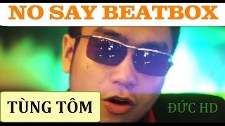 Beatlog#5: NO SAY BEATBOX -Đức HD ft TÙNG TÔM - Produced by Tùng Tôm