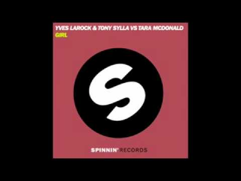 Yves Larock & Tony Sylla VS Tara McDonald - Girls (Club Mix) - YouTube  gu