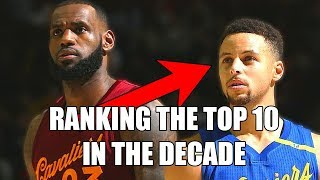 RANKING The Top 10 NBA Players From This Decade (Ft. Steph Curry, LeBron James, & 2010s)