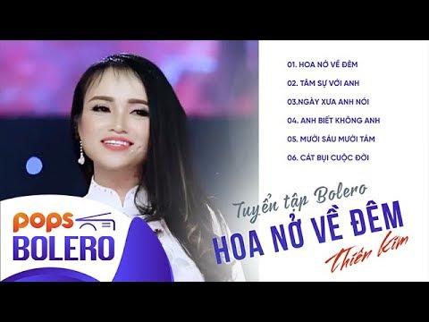 Tuyển tập Bolero hay nhất HOA NỞ VỀ ĐÊM - Ca sĩ THIÊN KIM