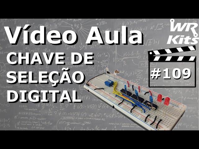 CHAVE DE SELEÇÃO DIGITAL | Vídeo Aula #109