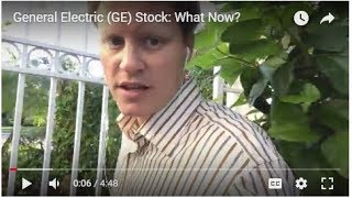 General Electric (GE) Stock: What Now?