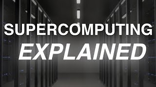 What Is A Supercomputer? | The Supercomputing Series