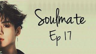 [BTS Jungkook FF] 'Soulmate'   Ep. 17