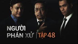 Người Phán Xử Tập 48 VTV3