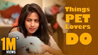 Things Pet Lovers Do ||  Mahathalli