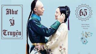 Hậu Cung Như Ý Truyện - Tập 65 | Phim Cổ Trang Trung Quốc Hay Nhất 2018