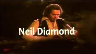 NEIL DIAMOND - LOVE AT THE GREEK 1976 (PARTE-1)
