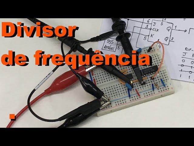 DIVISOR DE FREQUÊNCIA COM TRAVA | Conheça Eletrônica! #100