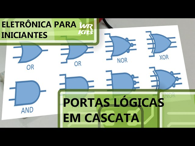 CASCATA DE PORTAS LÓGICAS | Eletrônica para Iniciantes #029