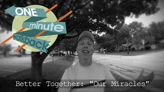 Our Miracles: God's Business!
