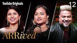 Ep 12 | A. R. Rahman, Clinton Cerejo, Shaan, Vidya Vox  | #ARRivedSeries