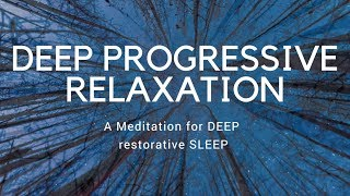 DEEP PROGRESSIVE RELAXATION A guided meditation for deep sleep
