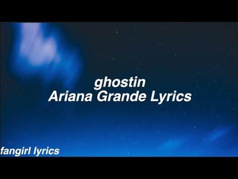ghostin    Ariana Grande Lyrics