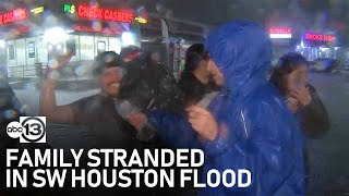 Family stuck in SW Houston flooding near Keegans Bayou