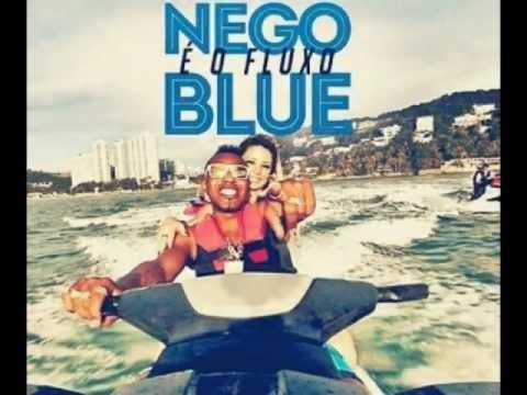 Baixar É o Fluxo - Mc Nego Blue [ Música Oficial ] ( Lançamento 2012 )