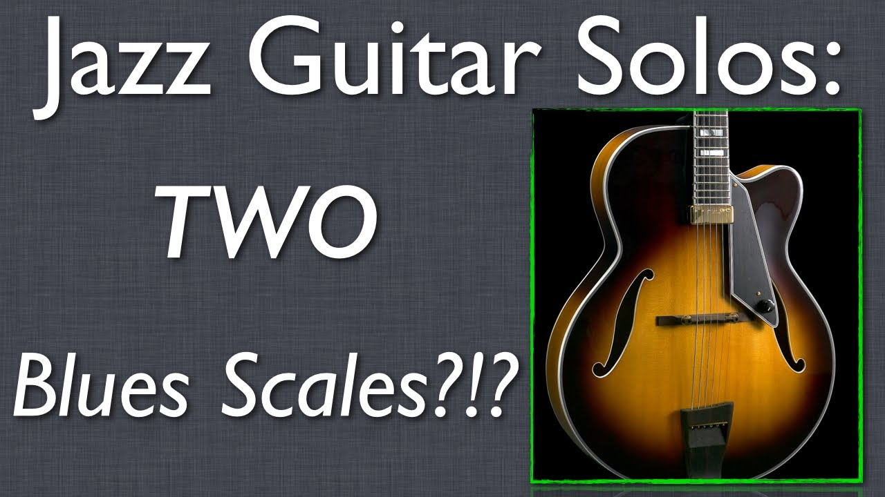 Jazz Guitar: Two Blues Scales? - Jazz Guitar Lesson - YouTube