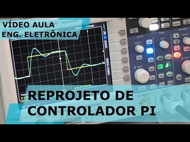 REPROJETO DE CONTROLADOR PI COM OPAMP | Vídeo Aula #221