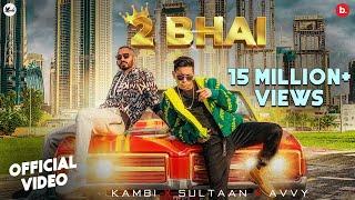2 Bhai – Kambi Rajpuria Ft Sultaan Video HD