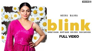 Blink – Nimrat Khaira Ft Neeru Bajwa Video HD