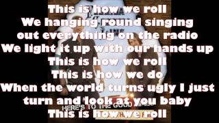 This Is How We Roll Florida Georgia Line (Lyrics)