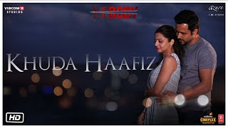 Khuda Haafiz – Arijit Singh – The Body