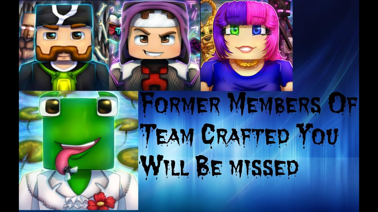 Former Members Of Team Crafted They Will Be Missed - YouTube