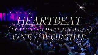 Heartbeat (Feat. Dara Maclean) ONE WORSHIP