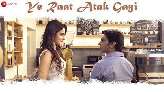 Ye Raat Atak Gayi – Gaurav Bhatt Video HD