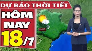 Dự báo thời tiết hôm nay mới nhất ngày 18/7   Dự báo thời tiết 3 ngày tới