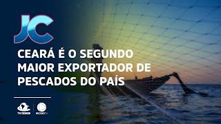 Ceará é o segundo maior exportador de pescados do país