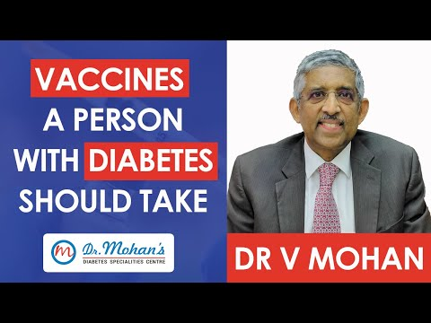 VACCINES A PERSON WITH DIABETES SHOULD TAKE - DR V MOHAN